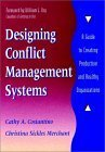 Designing Conflict Management Systems A Guide to Creating Productive and Healthy Organizations  1996 edition cover