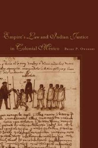 Empire of Law and Indian Justice in Colonial Mexico   2008 edition cover