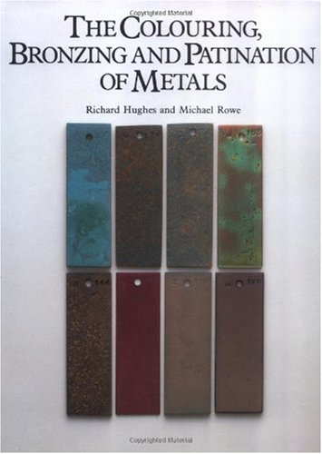 Colouring, Bronzing and Patination of Metals  N/A edition cover