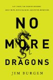 No More Dragons Get Free from Broken Dreams, Lost Hope, Bad Religion, and Other Monsters  2014 9781400205622 Front Cover
