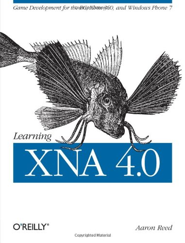 Learning XNA 4. 0 Game Development for the PC, Xbox 360, and Windows Phone 7  2010 edition cover