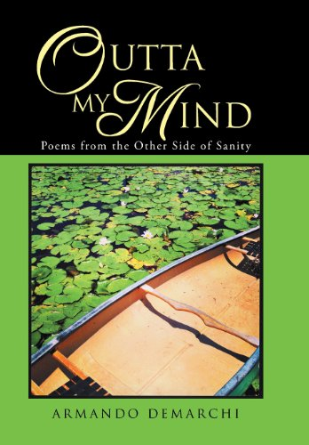Outta My Mind Poems from the Other Side of Sanity  2013 9781491717622 Front Cover