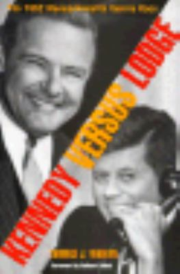 Kennedy Versus Lodge The 1952 Massachusetts Senate Race  2000 9781555534622 Front Cover