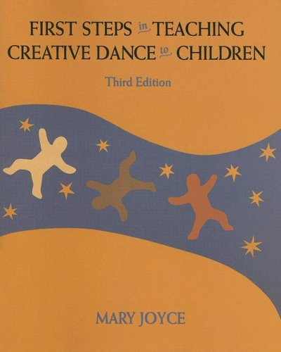 First Steps in Teaching Creative Dance to Children  3rd 1994 edition cover