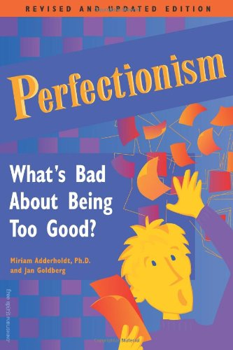 Perfectionism What's Bad about Being Too Good?  1999 (Revised) edition cover