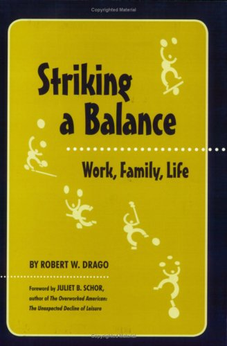 Striking a Balance : Work, Family, Life 1st 2007 edition cover