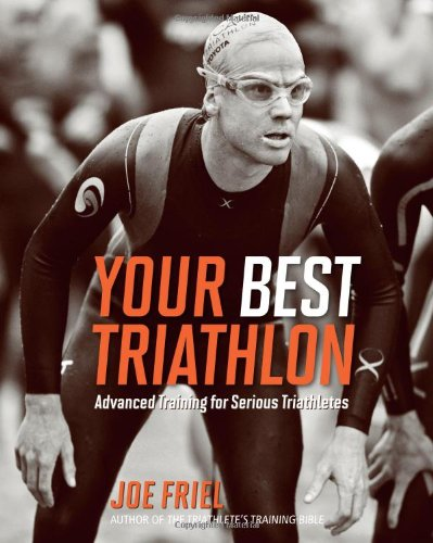 Your Best Triathlon Advanced Training for Serious Triathletes  2011 9781934030622 Front Cover