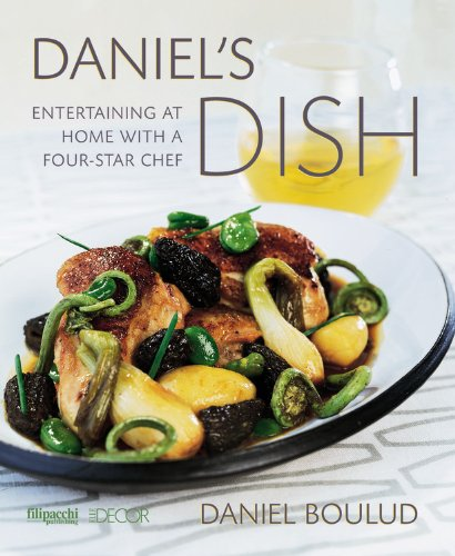 Daniel's Dish Entertaining at Home with a Four-Star Chef N/A 9782850186622 Front Cover