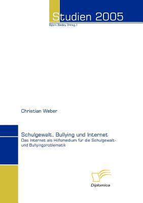 Schulgewalt, Bullying und Internet  2006 9783832493622 Front Cover