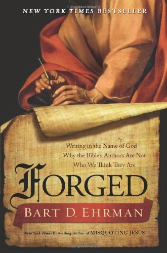Forged Writing in the Name of God--Why the Bible's Authors Are Not Who We Think They Are N/A 9780062012623 Front Cover