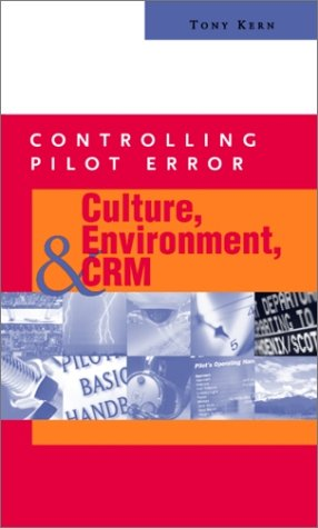 Controlling Pilot Error: Culture, Environment, and CRM (Crew Resource Management)   2001 9780071373623 Front Cover