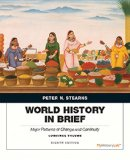 World History in Brief Major Patterns of Change and Continuity, Combined Volume Plus NEW MyHistoryLab with Pearson EText -- Access Card Package 8th 2015 9780134085623 Front Cover