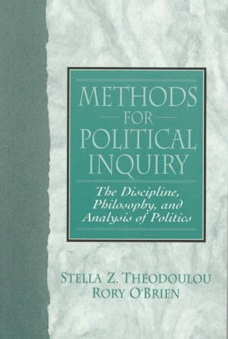 Methods for Political Inquiry The Discipline, Philosophy, and Analysis of Politics  1999 9780136755623 Front Cover