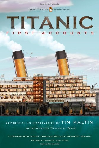 Titanic, First Accounts (Penguin Classics Deluxe Edition)  2012 9780143106623 Front Cover