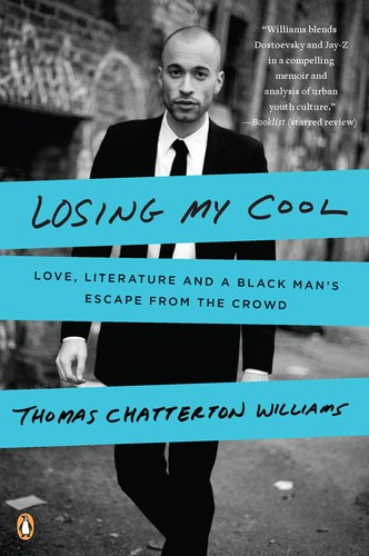 Losing My Cool Love, Literature, and a Black Man's Escape from the Crowd N/A edition cover
