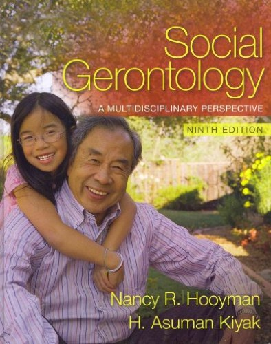 Social Gerontology A Multidisciplinary Perspective with MySocKit 9th 2011 edition cover