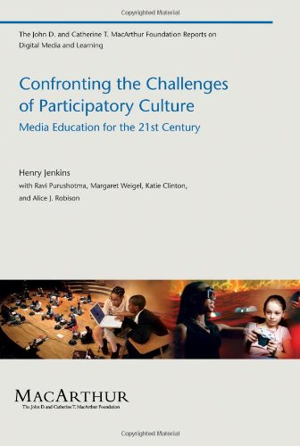 Confronting the Challenges of Participatory Culture Media Education for the 21st Century  2009 9780262513623 Front Cover