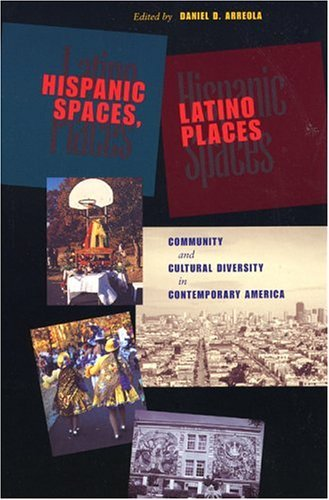 Hispanic Spaces, Latino Places Community and Cultural Diversity in Contemporary America  2004 edition cover