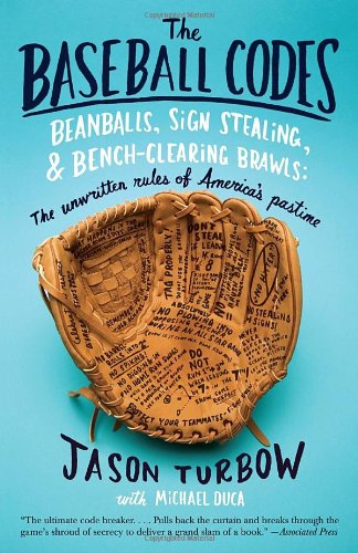 Baseball Codes Beanballs, Sign Stealing, and Bench-Clearing Brawls - The Unwritten Rules of America's Pastime N/A edition cover