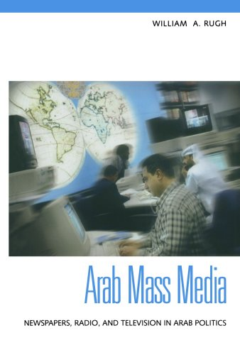 Arab Mass Media Newspapers, Radio, and Television in Arab Politics  2004 edition cover