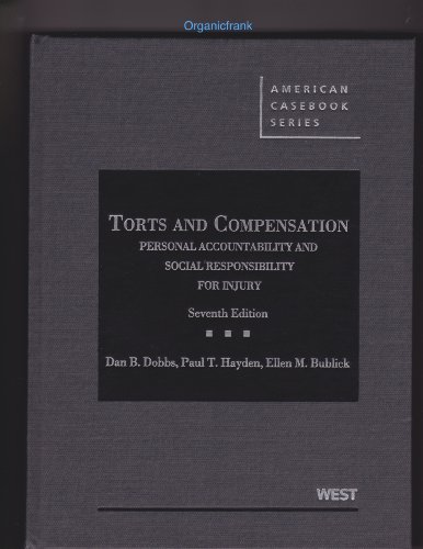 Torts and Compensation, Personal Accountability and Social Responsibility for Injury:   2013 edition cover