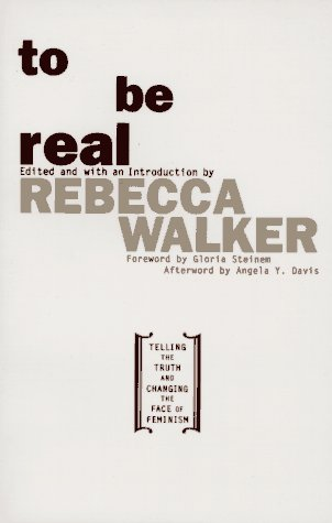 To Be Real Telling the Truth and Changing the Face of Feminism  1995 9780385472623 Front Cover