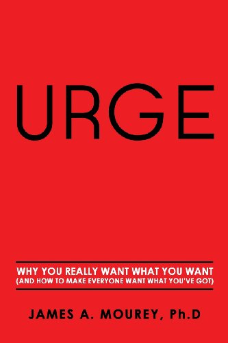 Urge Why You Really Want What You Want (and How to Make Everyone Want What You've Got) N/A edition cover