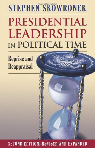 Presidential Leadership in Political Time  2nd 2011 edition cover