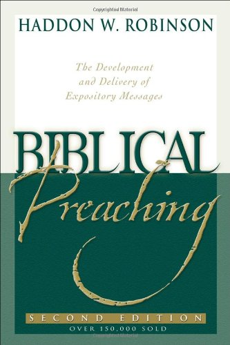 Biblical Preaching The Development and Delivery of Expository Messages 2nd 2001 (Revised) edition cover