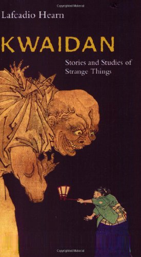 Kwaidan Stories and Studies of Strange Things N/A edition cover