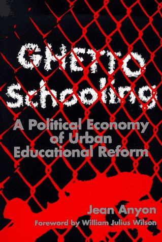 Ghetto Schooling A Political Economy of Urban Educational Reform  1997 edition cover
