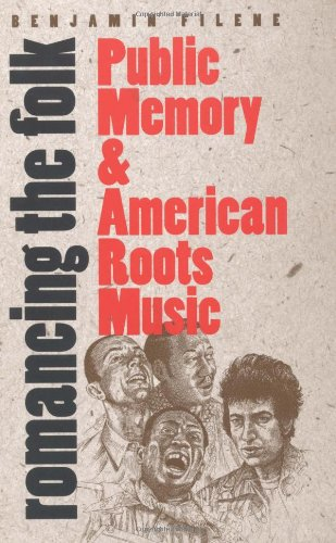 Romancing the Folk Public Memory and American Roots Music  2000 edition cover