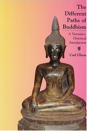 Different Paths of Buddhism A Narrative-Historical Introduction  2005 9780813535623 Front Cover