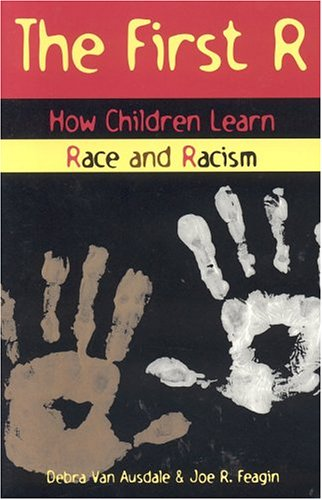 First R How Children Learn Race and Racism  2002 9780847688623 Front Cover