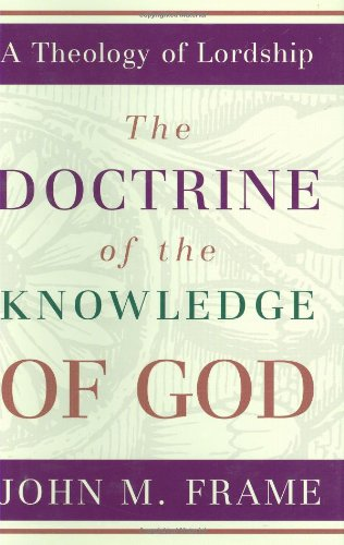 Doctrine of the Knowledge of God : A Theology of Lordship N/A edition cover