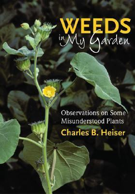 Weeds in My Garden Observations on Some Misunderstood Plants  2003 9780881925623 Front Cover