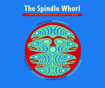 Spindle Whorl A Story and Activity Book for Ages 8 - 10 2nd 2011 9780882407623 Front Cover