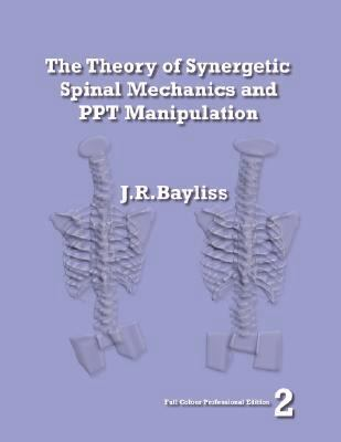 Theory of Synergetic Spinal Mechanics and t Manipulation - Edition  2008 9780955093623 Front Cover
