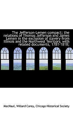 Jefferson-Lemen Compact; the Relations of Thomas Jefferson and James Lemen in the Exclusion of S N/A edition cover