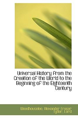 Universal History from the Creation of the World to the Beginning of the Eighteenth Century N/A 9781113489623 Front Cover