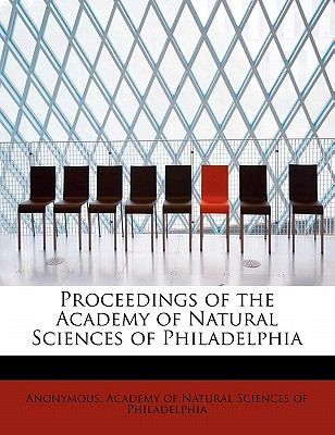 Proceedings of the Academy of Natural Sciences of Philadelphi  N/A 9781116561623 Front Cover