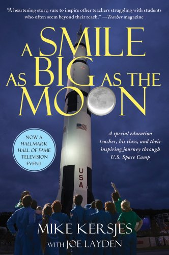 Smile as Big as the Moon A Special Education Teacher, His Class, and Their Inspiring Journey Through U. S. Space Camp N/A edition cover