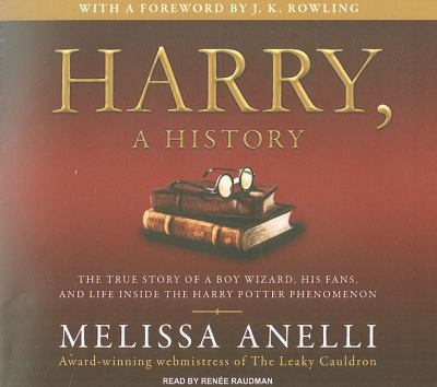 Harry, a History: The True Story of a Boy Wizard, His Fans, and Life Inside the Harry Potter Phenomenon: Library Edition  2009 edition cover