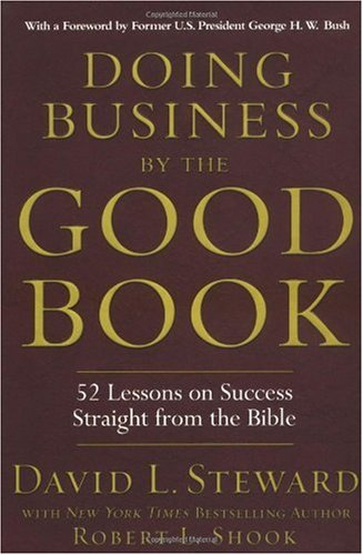 Doing Business by the Good Book 52 Lessons on Success Straight from the Bible  2004 9781401300623 Front Cover