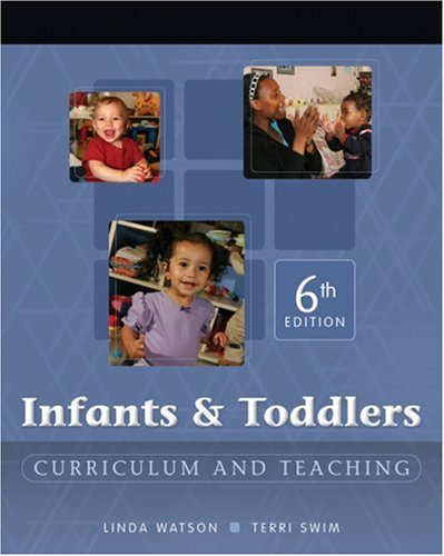 Infants and Toddlers Curriculum and Teaching 6th 2008 (Revised) edition cover