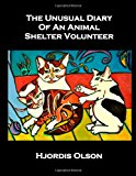 Unusual Diary of an Animal Shelter Volunteer  N/A 9781492151623 Front Cover