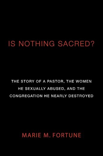Is Nothing Sacred? The Story of a Pastor, the Women He Sexually Abused, and the Congregation He Nearly Destroyed N/A edition cover
