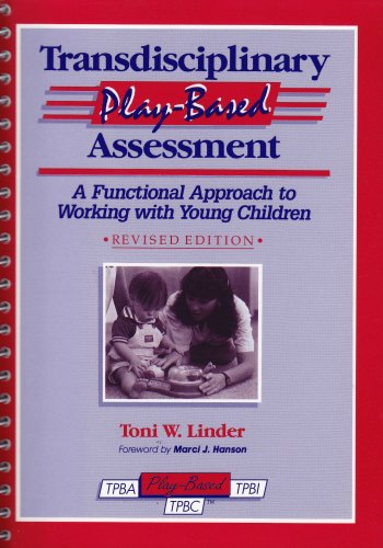 Transdisciplinary Play-Based Assessment A Functional Approach to Working with Young Children 2nd 1993 (Revised) edition cover