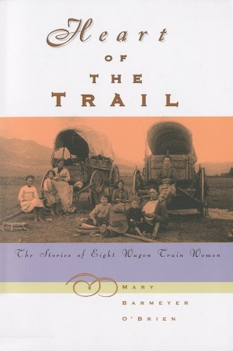 Heart of the Trail The Stories of Eight Wagon Train Women N/A edition cover