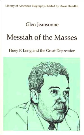 Messiah of the Masses Huey P. Long and the Great Depression  1993 edition cover